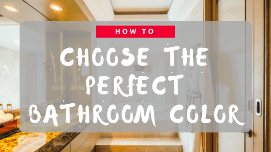 How To Choose The Perfect Bathroom Color