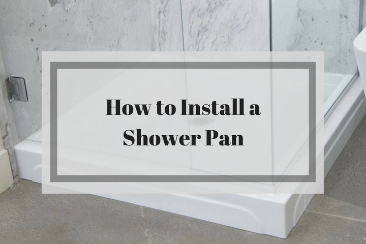 How-to-Install-a-Shower-Pan