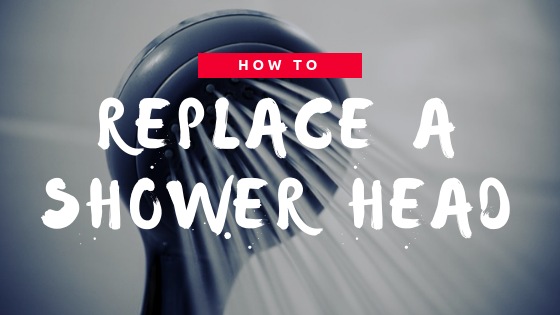 How to Replace a Shower Head