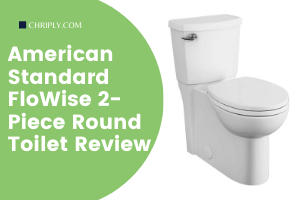 American Standard FloWise 2-Piece Round Toilet Review
